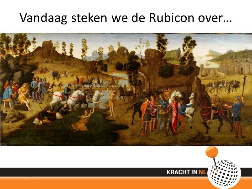 Vandaag steken we de Rubicon over…
