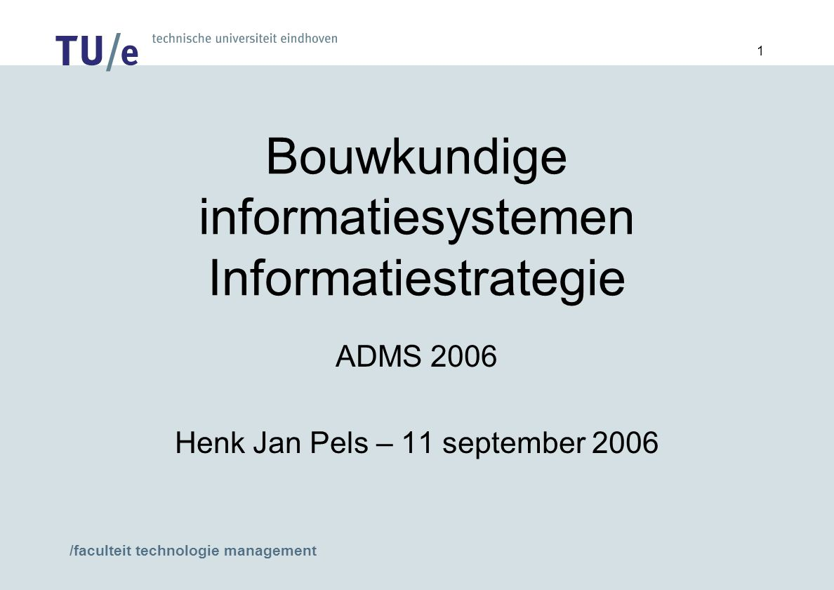 /faculteit technologie management 12 Hoe strategisch mee om te gaan (3) linking to customers integration of internal processes information based products executive information systems