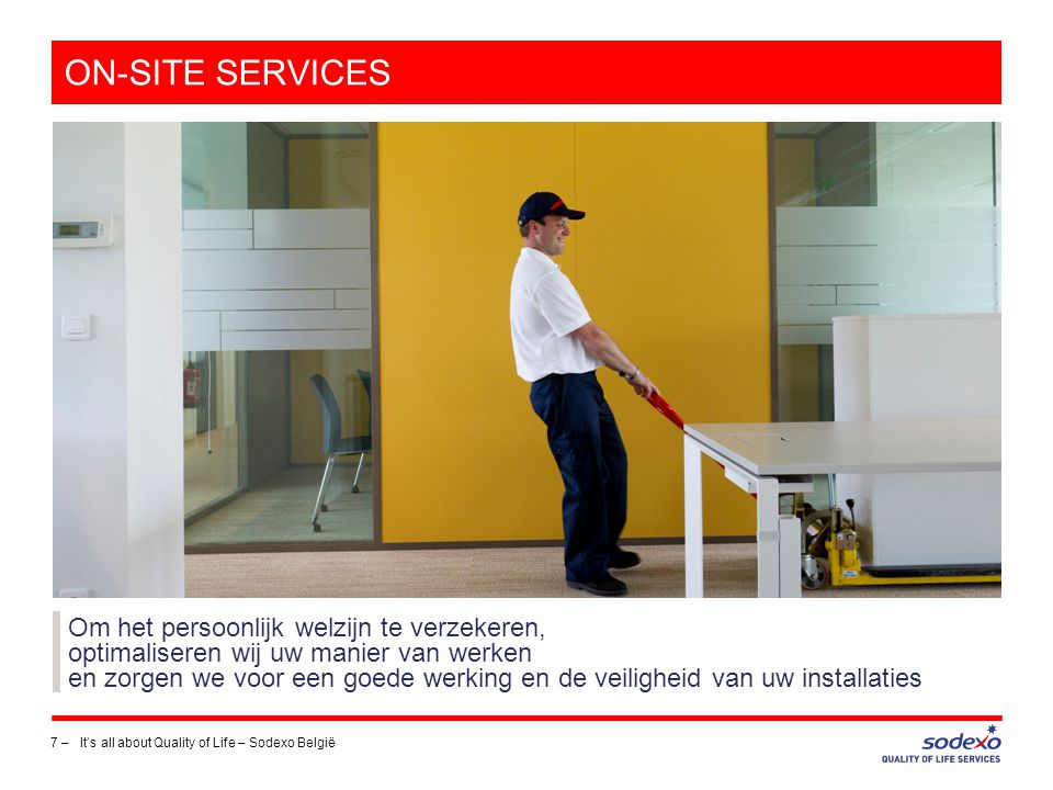 ON-SITE SERVICES 8 –It's all about Quality of Life – Sodexo België