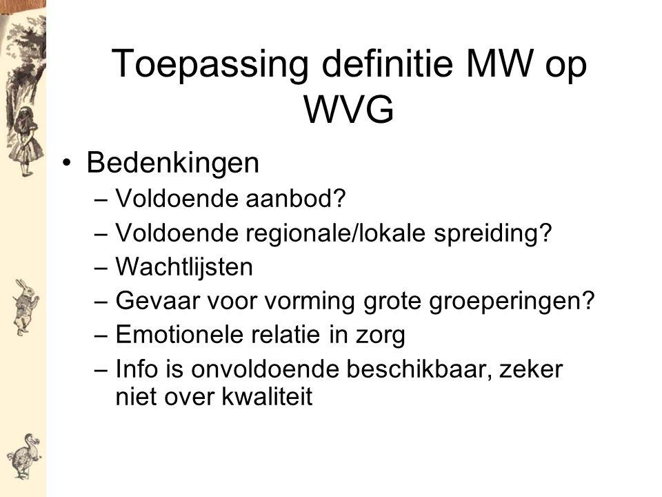 Toepassing definitie MW op WVG Bedenkingen –Voldoende aanbod.