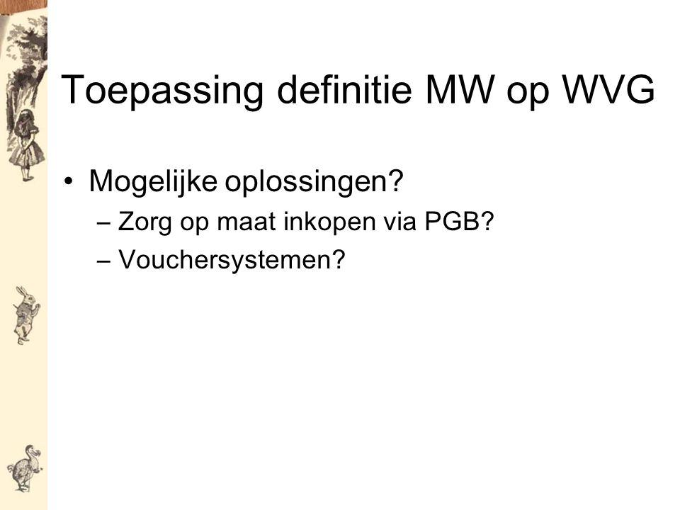 Toepassing definitie MW op WVG Mogelijke oplossingen.