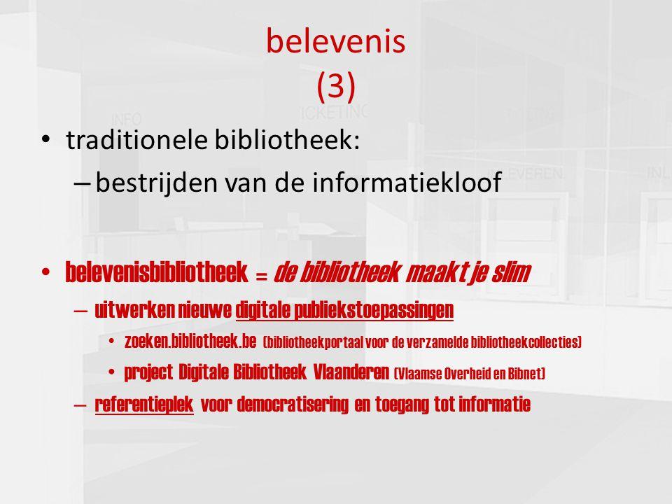 presentatie commissie cultuur 16-03-201011 belevenis (3) traditionele bibliotheek: – bestrijden van de informatiekloof belevenisbibliotheek = de bibli