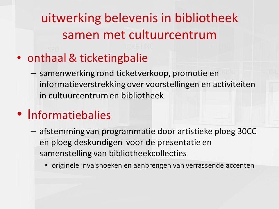 presentatie commissie cultuur 16-03-201014 uitwerking belevenis in bibliotheek samen met cultuurcentrum onthaal & ticketingbalie – samenwerking rond t