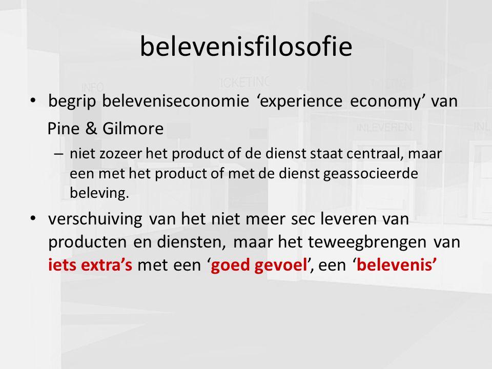 presentatie commissie cultuur 16-03-20102 belevenisfilosofie begrip beleveniseconomie 'experience economy' van Pine & Gilmore – niet zozeer het product of de dienst staat centraal, maar een met het product of met de dienst geassocieerde beleving.