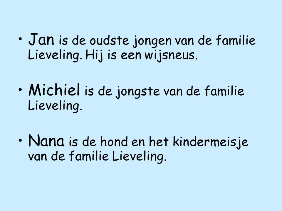 Jan is de oudste jongen van de familie Lieveling.Hij is een wijsneus.