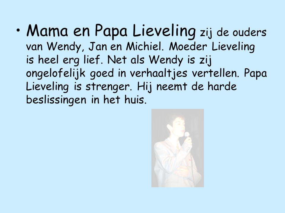 Mama en Papa Lieveling zij de ouders van Wendy, Jan en Michiel.