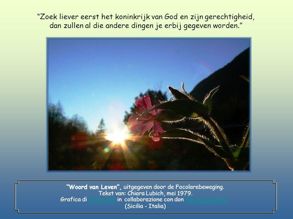 Als ook jij het rijk van de Vader zoekt, zul je ervaren dat God voor al je behoeften in het leven Voorzienigheid is.