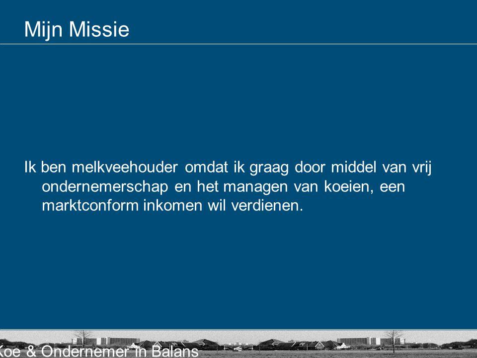 Koe & Ondernemer in Balans Van ideaal 2025 naar realiteit in 2015 Welke veranderingen zijn dan te verwachten.