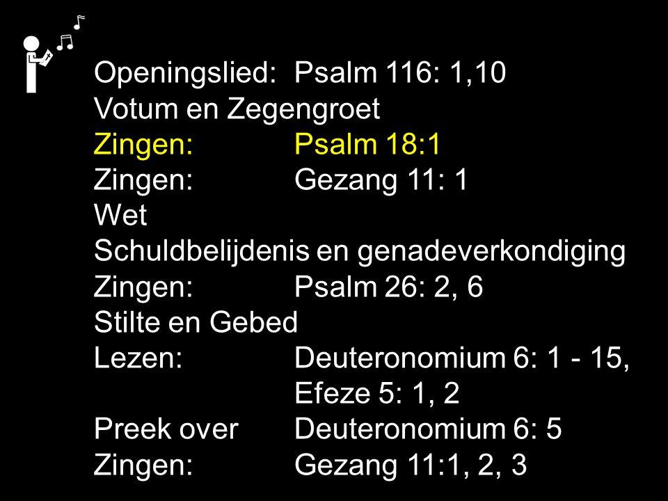 Tekst: Deuteronomium 6: 5 zingen: Gezang 11: 1, 2, 3 Kan God ons gebieden van Hem te houden.