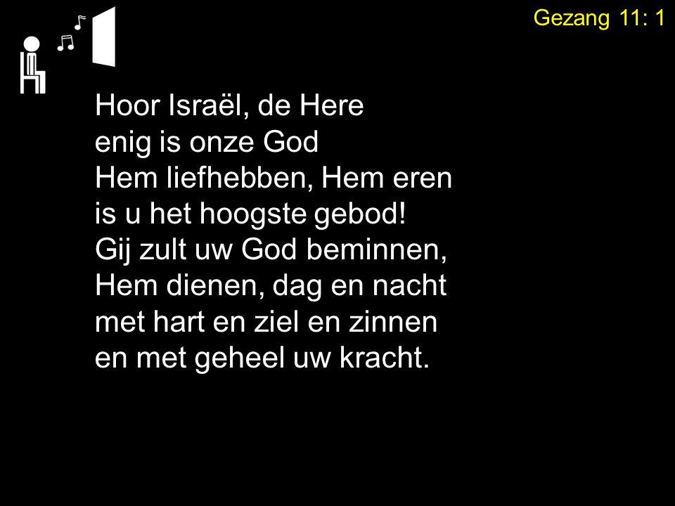 Tekst: Deuteronomium 6: 5 zingen: Gezang 11: 1, 2, 3 God is verliefd op jou