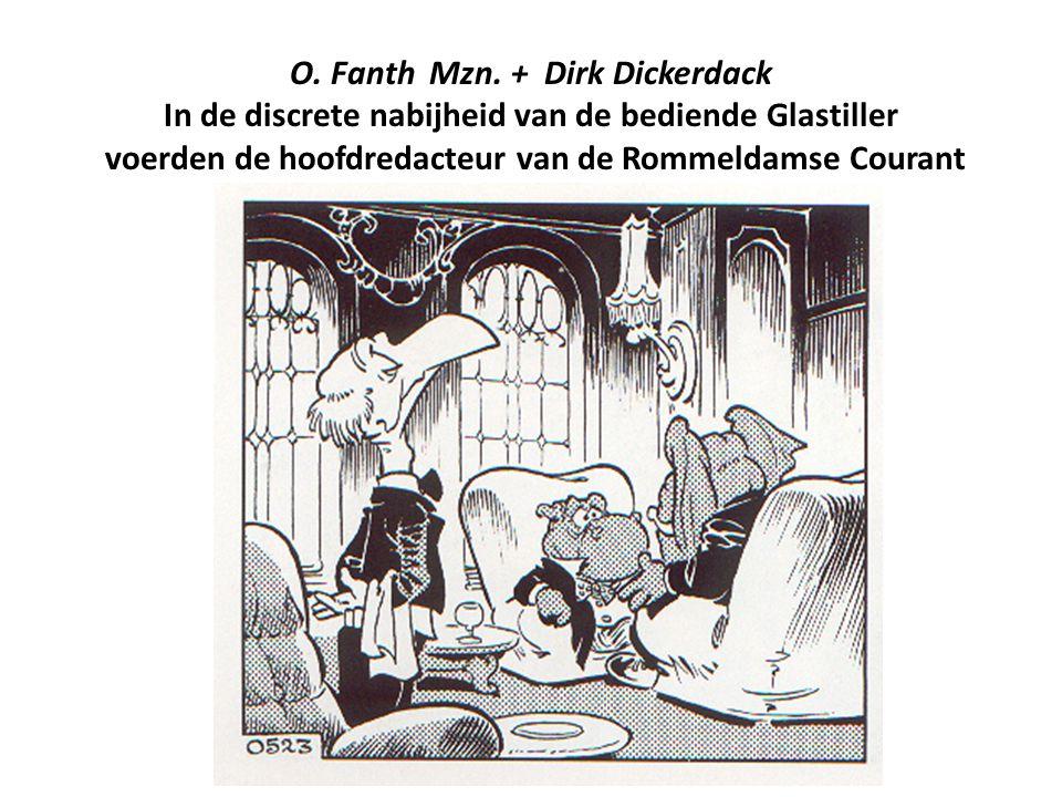 O. Fanth Mzn. + Dirk Dickerdack In de discrete nabijheid van de bediende Glastiller voerden de hoofdredacteur van de Rommeldamse Courant en de burgeme