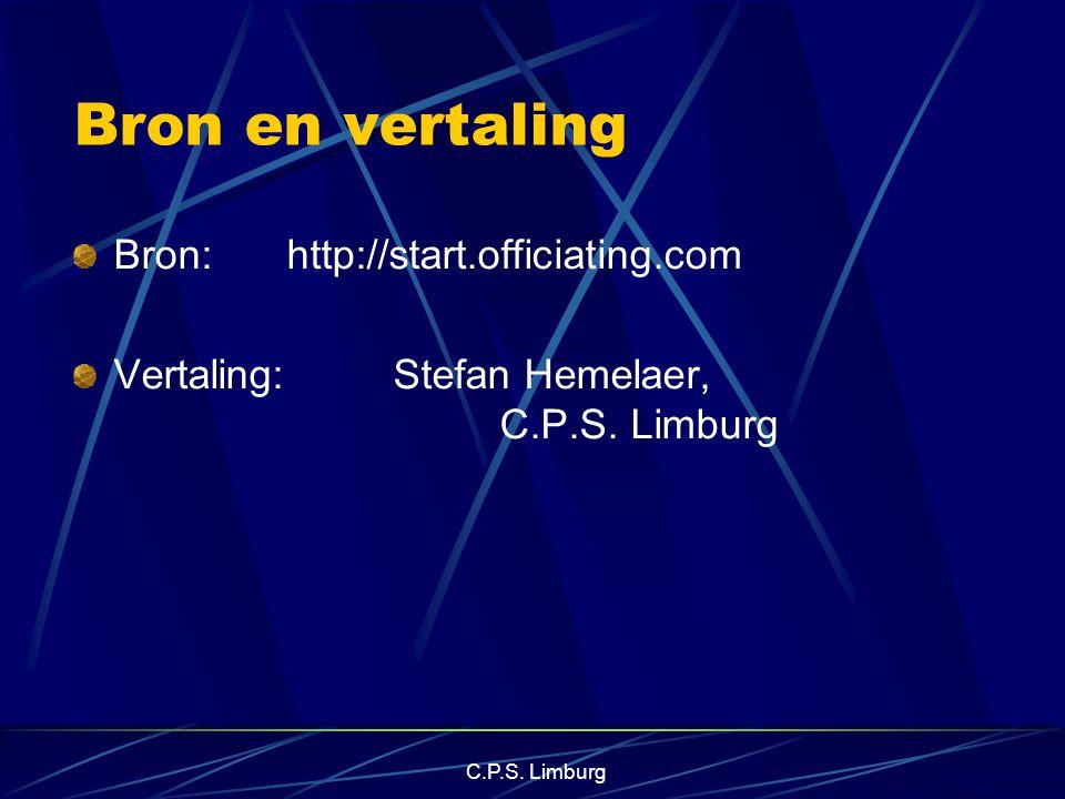 C.P.S. Limburg Bron en vertaling Bron: http://start.officiating.com Vertaling:Stefan Hemelaer, C.P.S. Limburg
