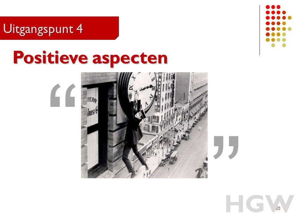 """25 Uitgangspunt 4 HGW Positieve aspecten """" """""""