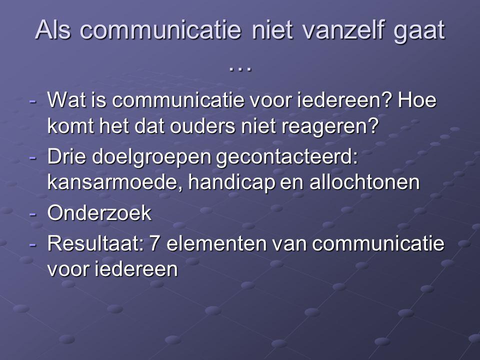 Als communicatie niet vanzelf gaat … -Wat is communicatie voor iedereen.