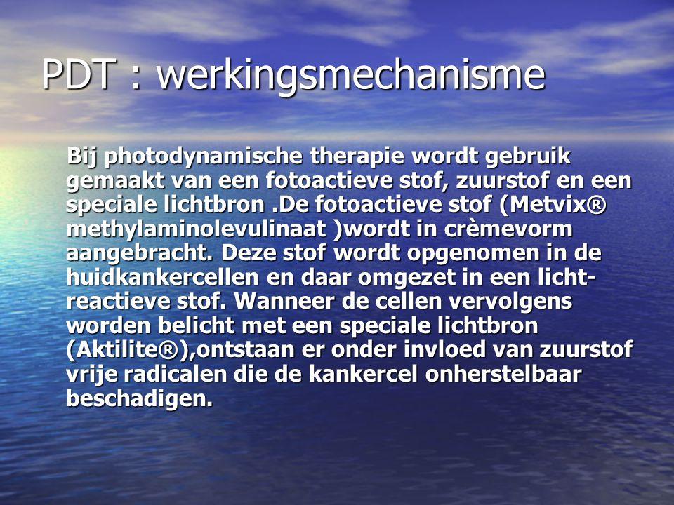 PDT : werkingsmechanisme Bij photodynamische therapie wordt gebruik gemaakt van een fotoactieve stof, zuurstof en een speciale lichtbron.De fotoactieve stof (Metvix® methylaminolevulinaat )wordt in crèmevorm aangebracht.