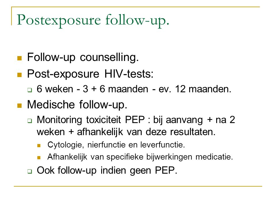 Postexposure follow-up.Follow-up counselling.