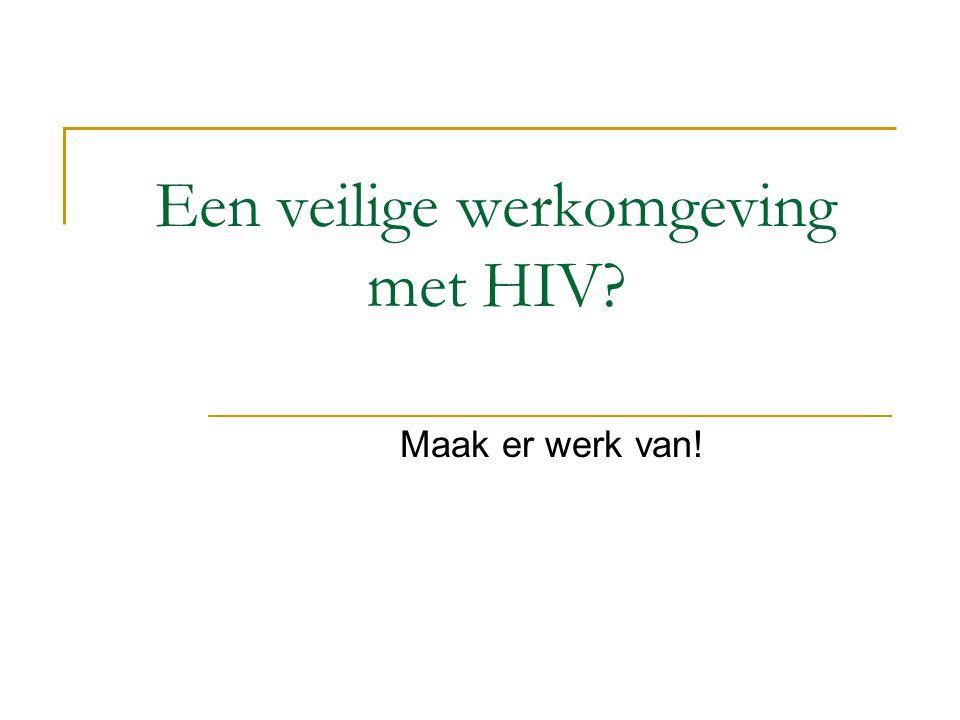 Een veilige werkomgeving met HIV? Maak er werk van!