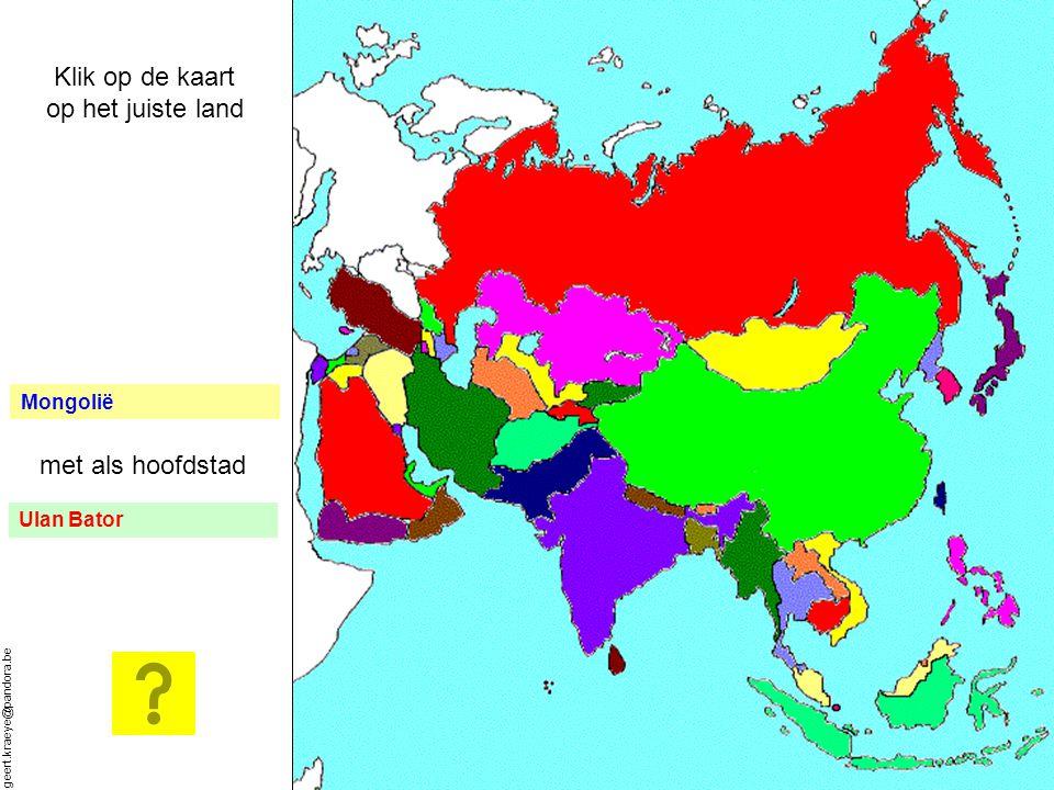 geert.kraeye@pandora.be Afganistan met als hoofdstad Kabul Klik op de kaart op het juiste land