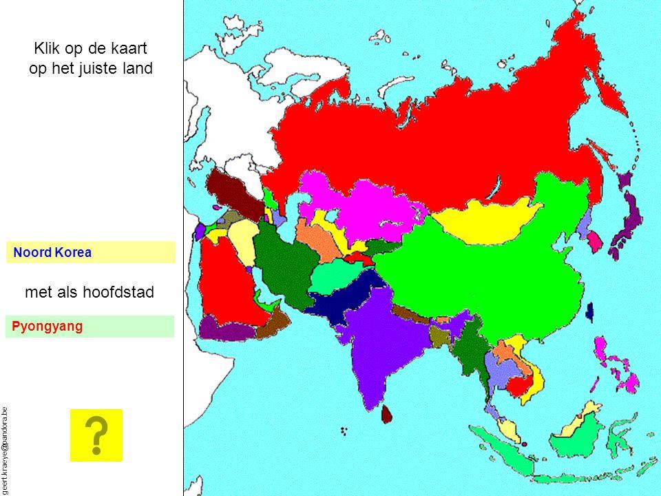 geert.kraeye@pandora.be Zuid Korea met als hoofdstad Seoel Klik op de kaart op het juiste land