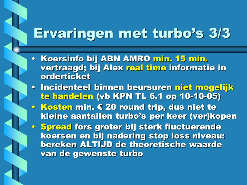 Ervaringen met turbo's 3/3 Koersinfo bij ABN AMRO min.