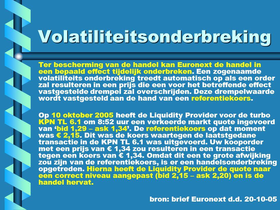 Volatiliteitsonderbreking Ter bescherming van de handel kan Euronext de handel in een bepaald effect tijdelijk onderbreken.