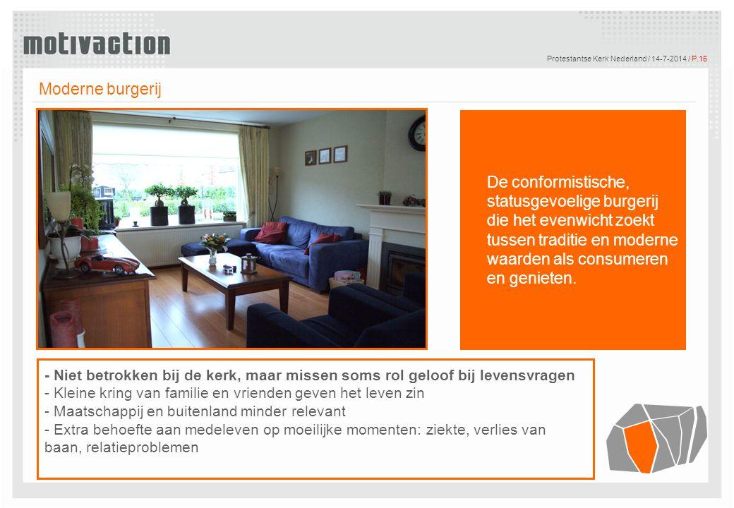 © Motivaction International B.V. Protestantse Kerk Nederland / 14-7-2014 / P.16 Tekst Moderne burgerij De conformistische, statusgevoelige burgerij di