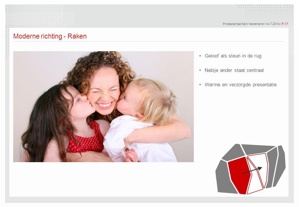 © Motivaction International B.V. Protestantse Kerk Nederland / 14-7-2014 / P.17 Moderne richting - Raken Geloof als steun in de rug Nabije ander staat