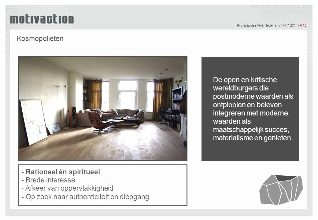 © Motivaction International B.V. Protestantse Kerk Nederland / 14-7-2014 / P.18 Tekst Kosmopolieten De open en kritische wereldburgers die postmoderne