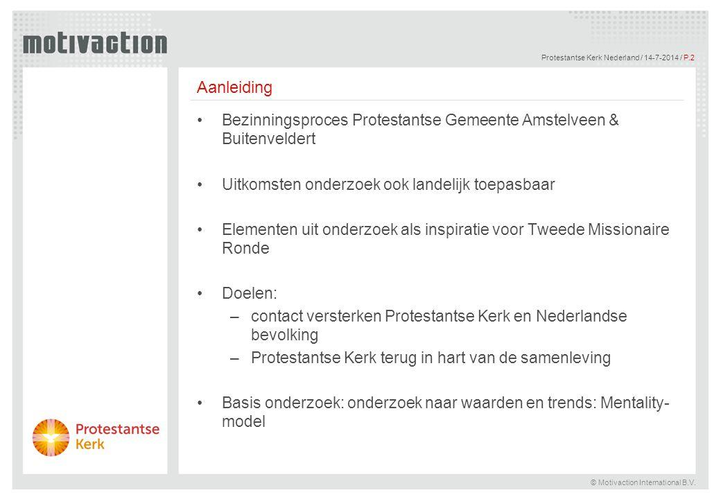 © Motivaction International B.V. Protestantse Kerk Nederland / 14-7-2014 / P.2 Aanleiding Bezinningsproces Protestantse Gemeente Amstelveen & Buitenve