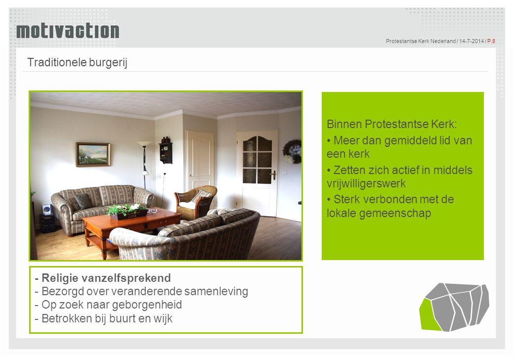© Motivaction International B.V. Protestantse Kerk Nederland / 14-7-2014 / P.8 Tekst Traditionele burgerij Binnen Protestantse Kerk: Meer dan gemiddel