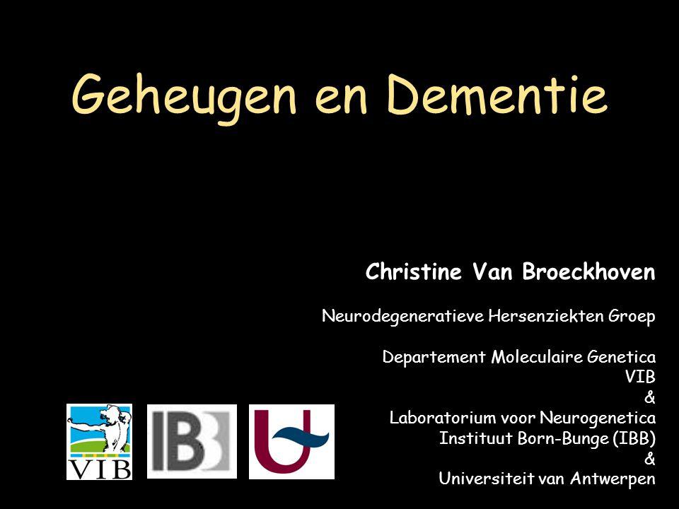 OVERZICHT Vergrijzing –Demografische gegevens Hersenen Geheugen en Dementie –Alzheimer dementie Erfelijkheid –Gevoeligheidsgenen –Foute genen Ziekteproces