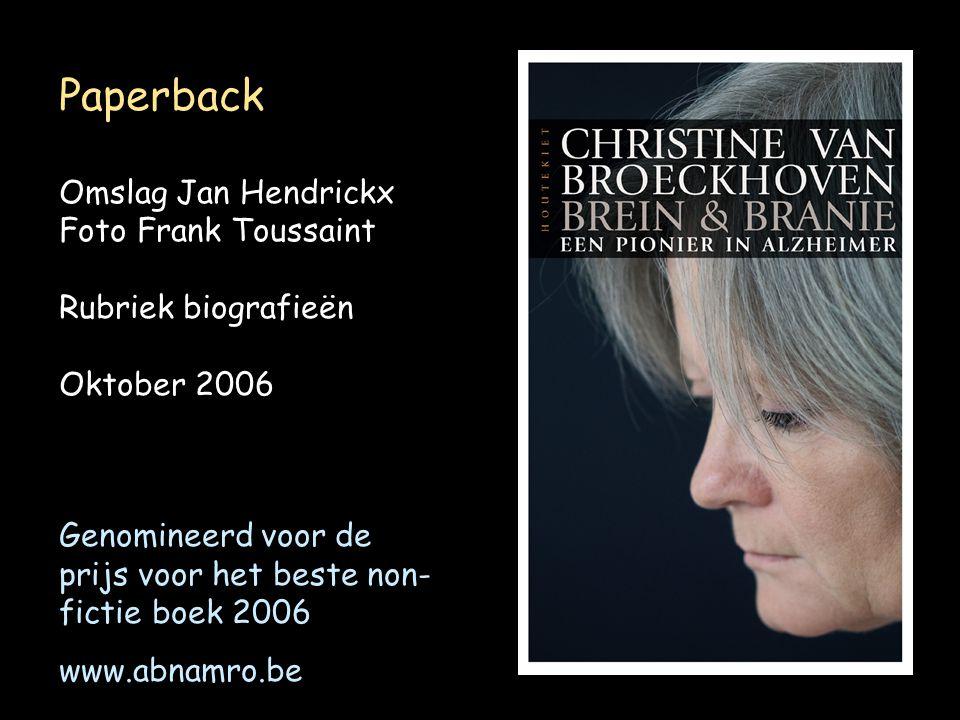 Paperback Omslag Jan Hendrickx Foto Frank Toussaint Rubriek biografieën Oktober 2006 Genomineerd voor de prijs voor het beste non- fictie boek 2006 ww