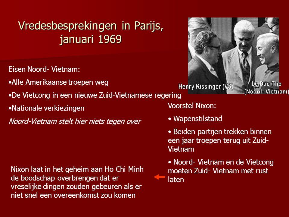 Vredesbesprekingen in Parijs, januari 1969 Eisen Noord- Vietnam: Alle Amerikaanse troepen weg De Vietcong in een nieuwe Zuid-Vietnamese regering Natio