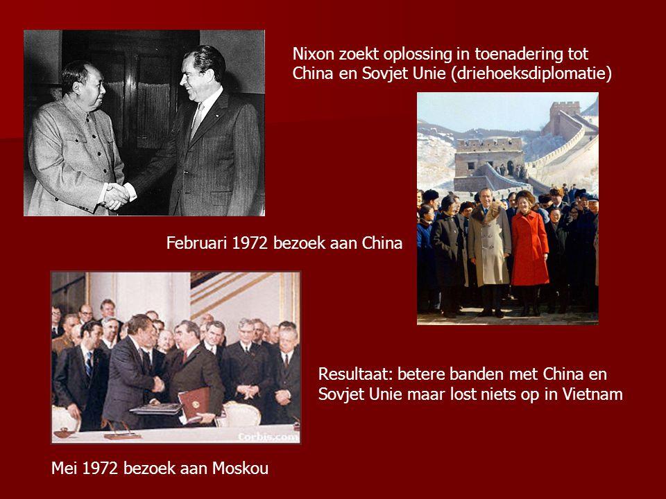 Nixon zoekt oplossing in toenadering tot China en Sovjet Unie (driehoeksdiplomatie) Februari 1972 bezoek aan China Mei 1972 bezoek aan Moskou Resultaa