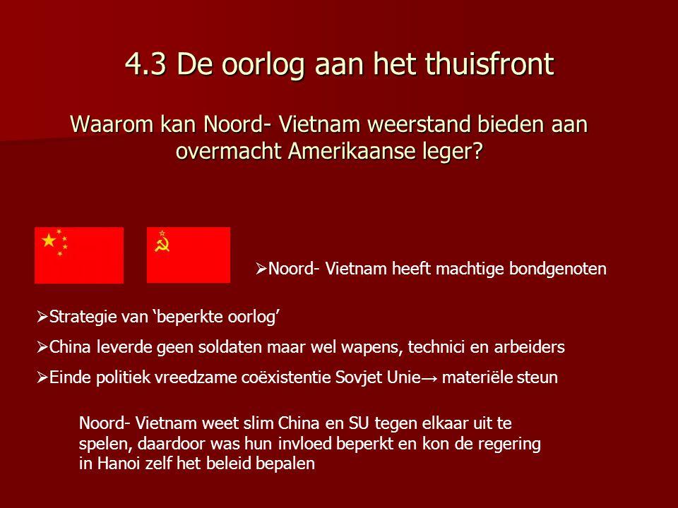 Waarom kan Noord- Vietnam weerstand bieden aan overmacht Amerikaanse leger?  Noord- Vietnam heeft machtige bondgenoten  Strategie van 'beperkte oorl