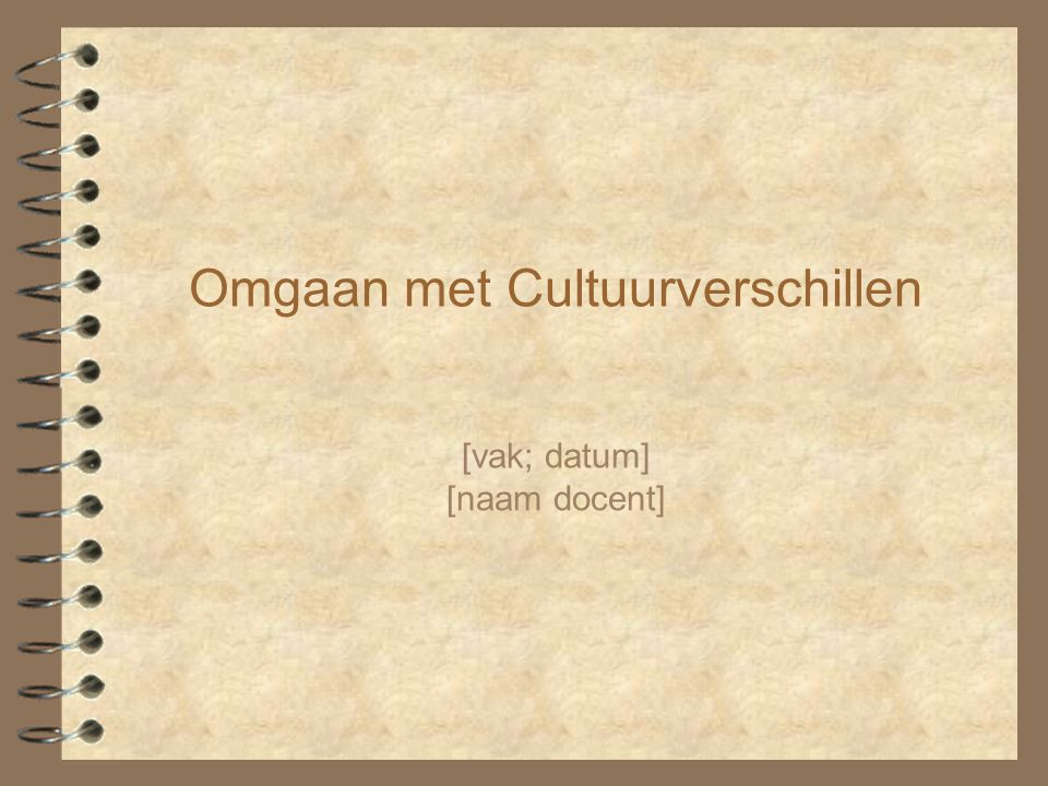 [datum][vak]32 'Rules of Engagement' ■ Krijg verstand van je eigen cultuur en achtergrond.