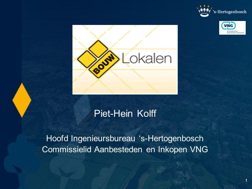 1 Piet-Hein Kolff Hoofd Ingenieursbureau 's-Hertogenbosch Commissielid Aanbesteden en Inkopen VNG