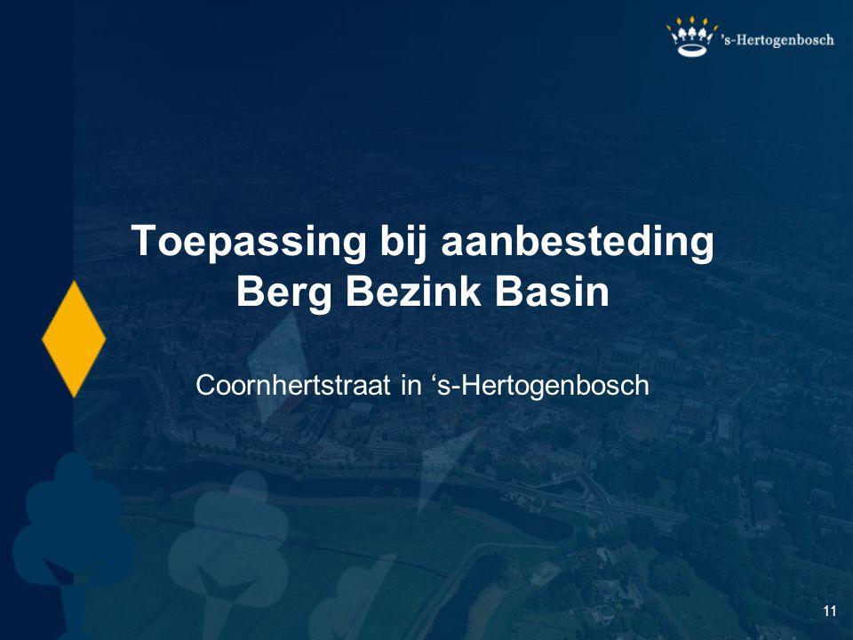 11 Toepassing bij aanbesteding Berg Bezink Basin Coornhertstraat in 's-Hertogenbosch
