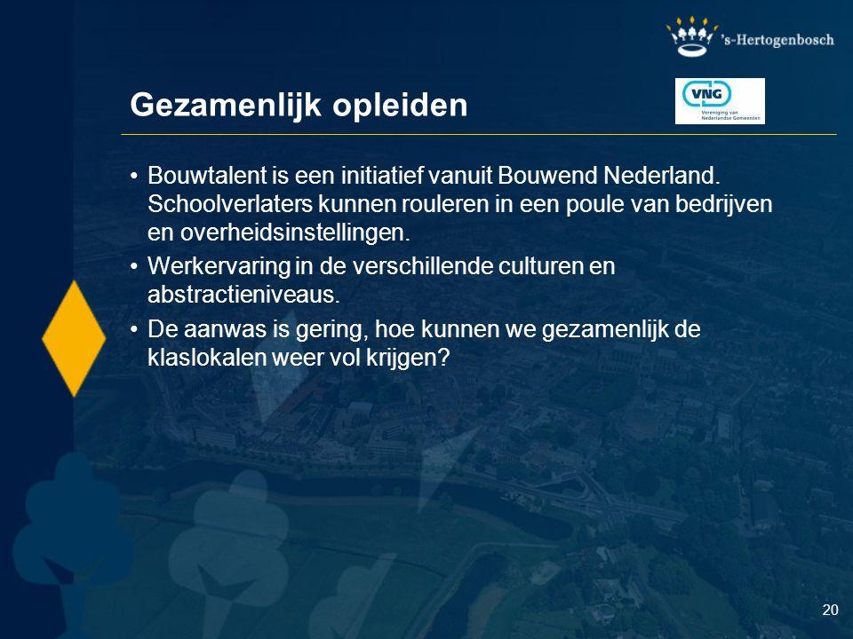 20 Gezamenlijk opleiden Bouwtalent is een initiatief vanuit Bouwend Nederland. Schoolverlaters kunnen rouleren in een poule van bedrijven en overheids