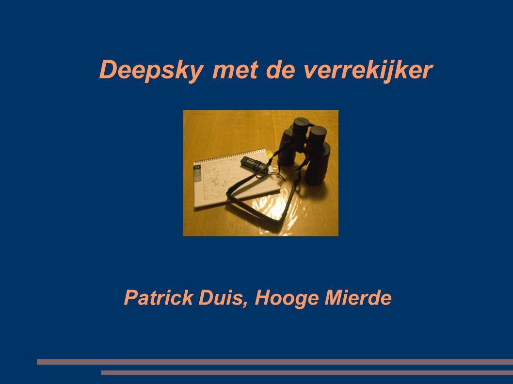 Deepsky met de verrekijker Patrick Duis, Hooge Mierde