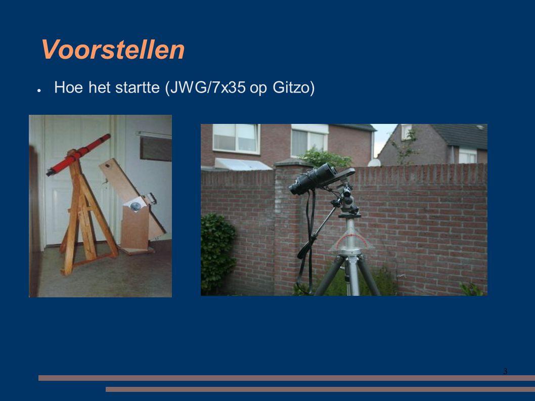 3 Voorstellen ● Hoe het startte (JWG/7x35 op Gitzo)
