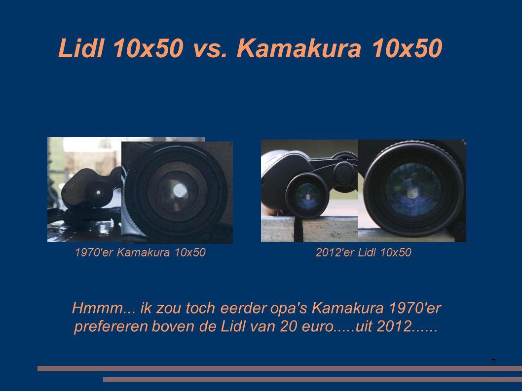 7 Lidl 10x50 vs.Kamakura 10x50 1970 er Kamakura 10x502012 er Lidl 10x50 Hmmm...