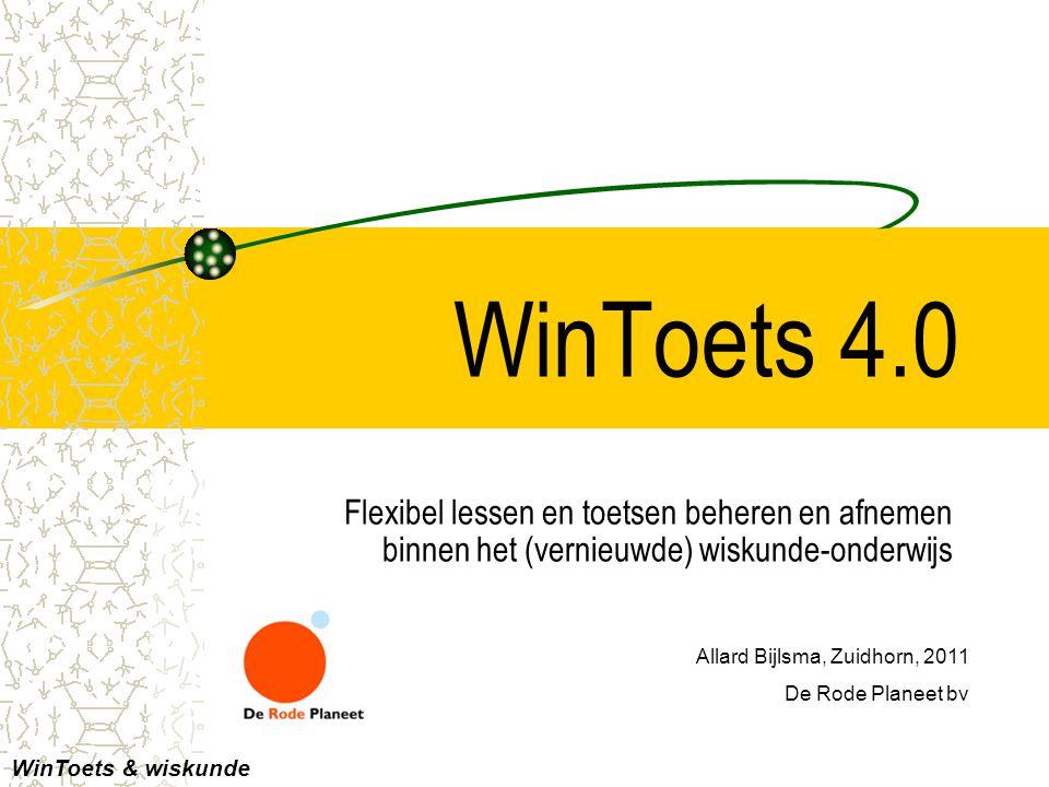 WinToets 4.0 Flexibel lessen en toetsen beheren en afnemen binnen het (vernieuwde) wiskunde-onderwijs Allard Bijlsma, Zuidhorn, 2011 De Rode Planeet b