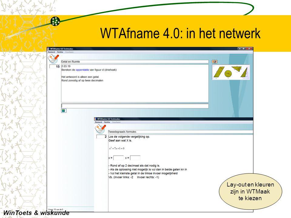 WTAfname 4.0: in het netwerk WinToets & wiskunde Lay-out en kleuren zijn in WTMaak te kiezen