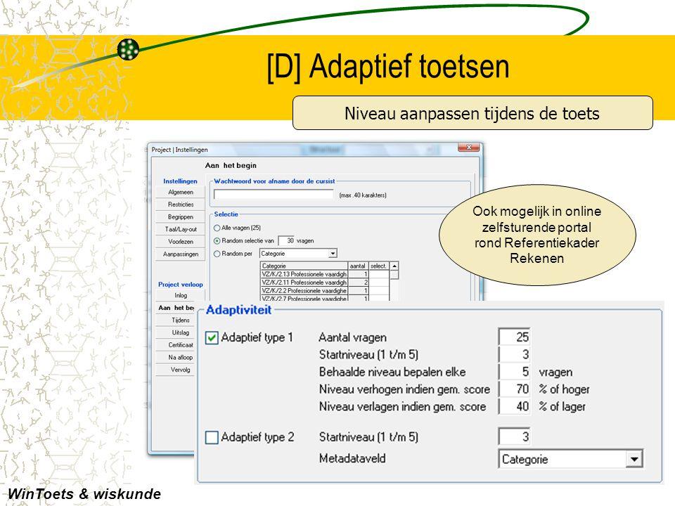 [D] Adaptief toetsen WinToets & wiskunde Ook mogelijk in online zelfsturende portal rond Referentiekader Rekenen Niveau aanpassen tijdens de toets