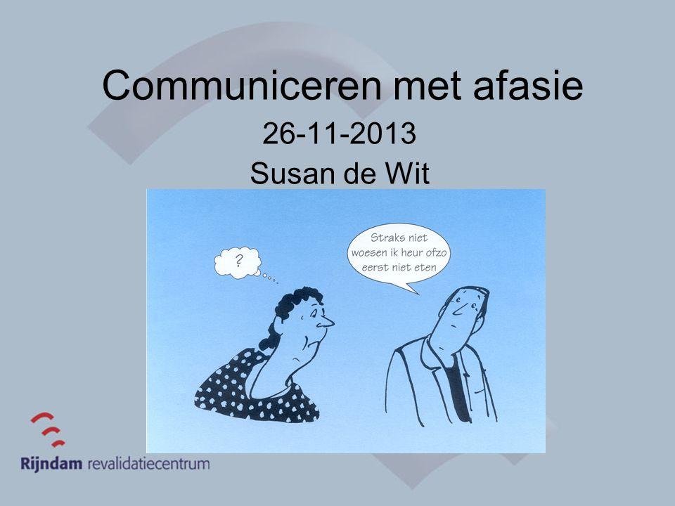Communiceren met afasie 26-11-2013 Susan de Wit