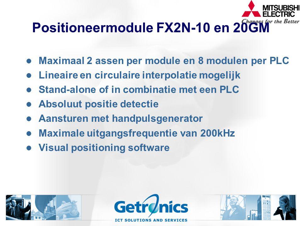 Positioneermodule FX2N-10 en 20GM Maximaal 2 assen per module en 8 modulen per PLC Lineaire en circulaire interpolatie mogelijk Stand-alone of in combinatie met een PLC Absoluut positie detectie Aansturen met handpulsgenerator Maximale uitgangsfrequentie van 200kHz Visual positioning software