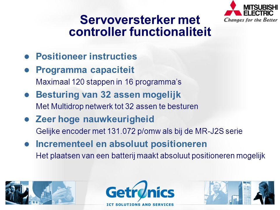 Positioneer instructies Programma capaciteit Maximaal 120 stappen in 16 programma's Besturing van 32 assen mogelijk Met Multidrop netwerk tot 32 assen