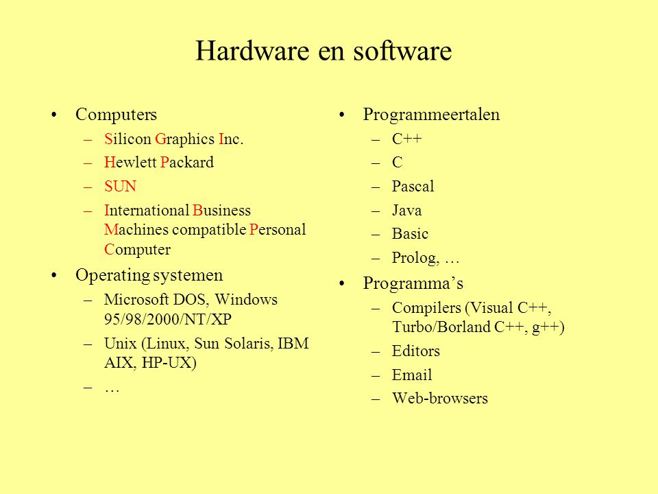 Hardware en software Computers –Silicon Graphics Inc.