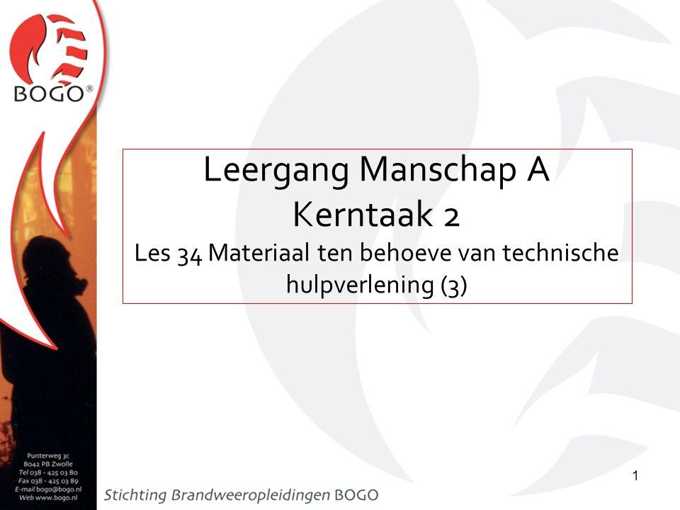 Leergang Manschap A Kerntaak 2 Les 34 Materiaal ten behoeve van technische hulpverlening (3) 1